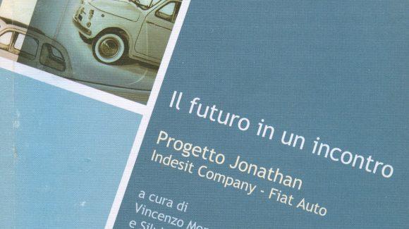 Il Futuro in un incontro. Il Progetto Jonathan – Indesit-Company/Fiat -Auto