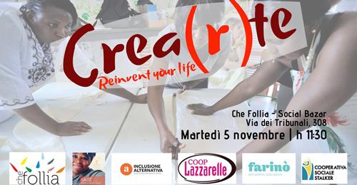 CREA(R)TE, reinvent your life